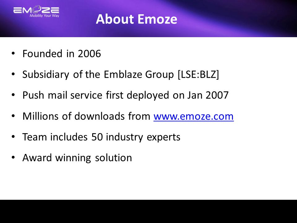 About Emoze Founded in 2006 Subsidiary of the Emblaze Group [LSE:BLZ]